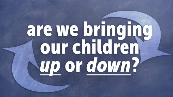 Are We Bringing Our Children Up or Down?