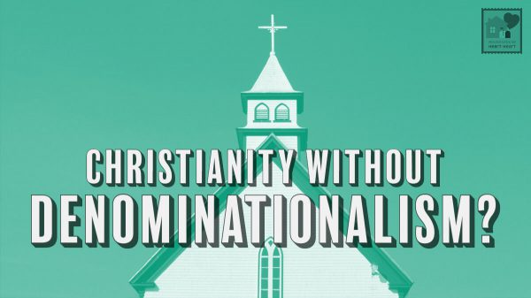 Christianity Without Denominationalism?