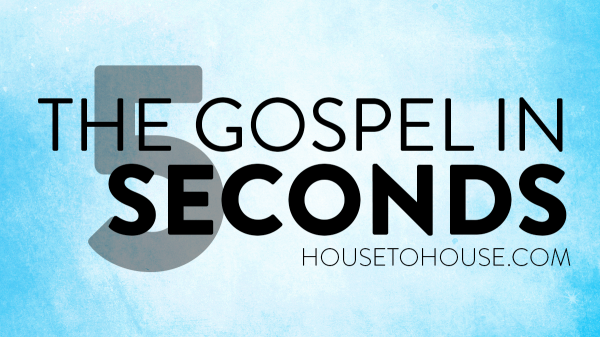 The Gospel in Five Seconds