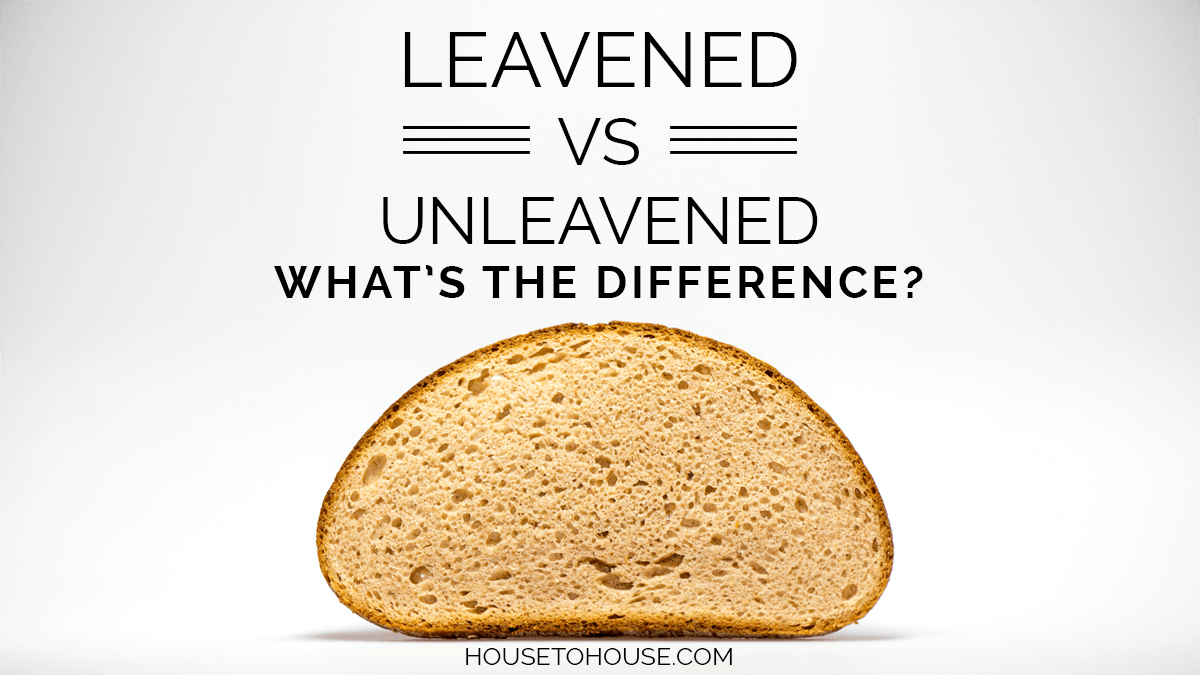 What is the difference between leavened and unleavened bread