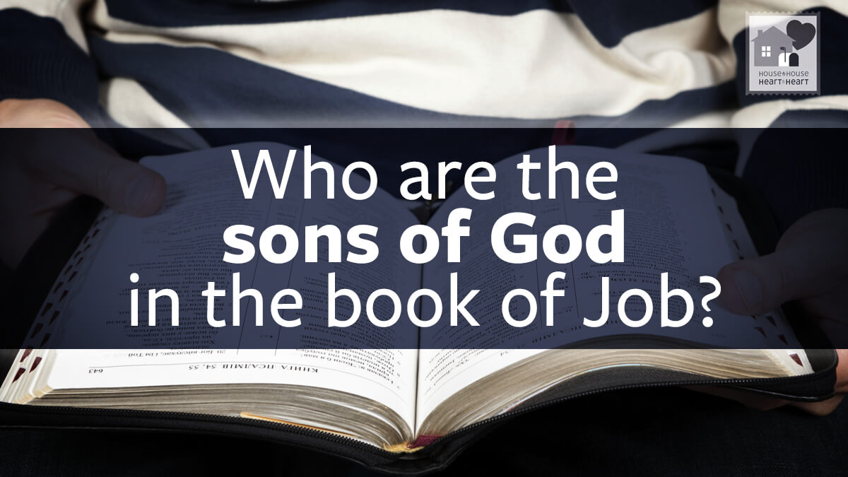 Who are the sons of god in the book of job house to house heart who are the sons of god in the book of job biocorpaavc Image collections