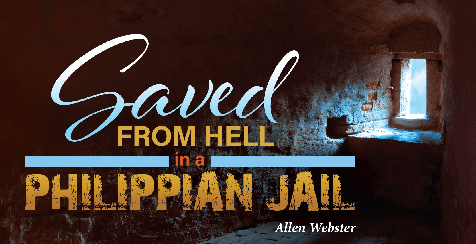 Saved from Hell in a Philippian Jail